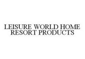LEISURE WORLD HOME RESORT PRODUCTS