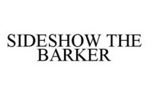 SIDESHOW THE BARKER
