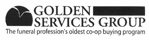 GOLDEN SERVICES GROUP THE FUNERAL PROFESSION'S OLDEST CO-OP BUYING PROGRAM