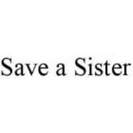 SAVE A SISTER