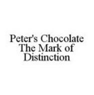 PETER'S CHOCOLATE THE MARK OF DISTINCTION