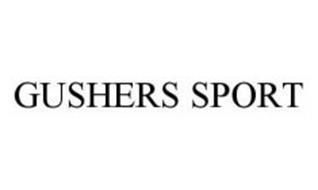GUSHERS SPORT