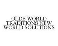 OLDE WORLD TRADITIONS NEW WORLD SOLUTIONS
