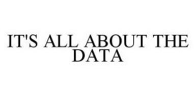 IT'S ALL ABOUT THE DATA