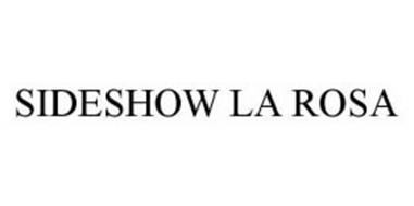 SIDESHOW LA ROSA