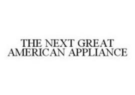 THE NEXT GREAT AMERICAN APPLIANCE
