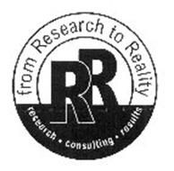 RR FROM RESEARCH TO REALITY RESEARCH CONSULTING RESULTS