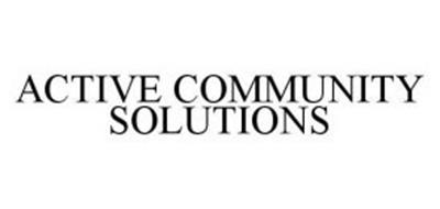 ACTIVE COMMUNITY SOLUTIONS