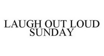 LAUGH OUT LOUD SUNDAY