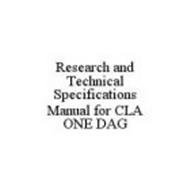 RESEARCH AND TECHNICAL SPECIFICATIONS MANUAL FOR CLA ONE DAG