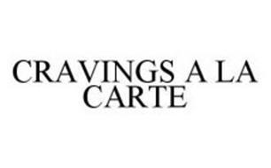CRAVINGS A LA CARTE
