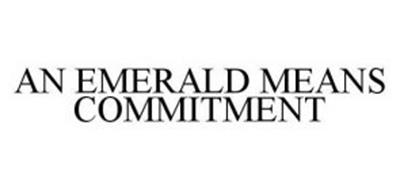 AN EMERALD MEANS COMMITMENT