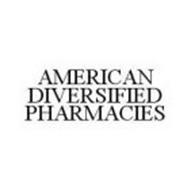 AMERICAN DIVERSIFIED PHARMACIES