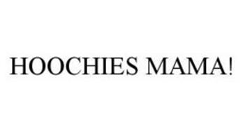 HOOCHIES MAMA!