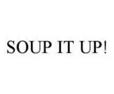SOUP IT UP!