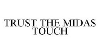 TRUST THE MIDAS TOUCH