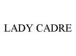 LADY CADRE