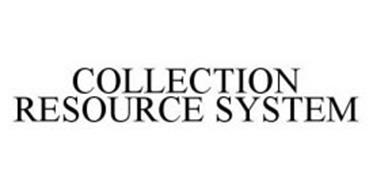COLLECTION RESOURCE SYSTEM