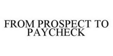 FROM PROSPECT TO PAYCHECK