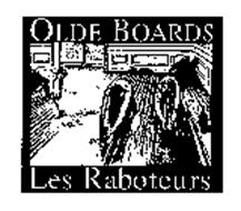 OLDE BOARDS LES RABOTEURS