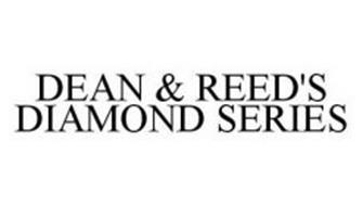 DEAN & REED'S DIAMOND SERIES