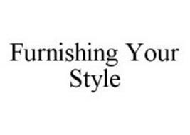 FURNISHING YOUR STYLE