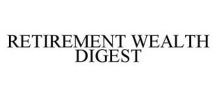 RETIREMENT WEALTH DIGEST