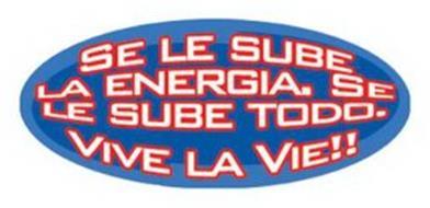 SE LE SUBE LA ENERGIA, SE LE SUBE TODO.VIVE LA VIE!!