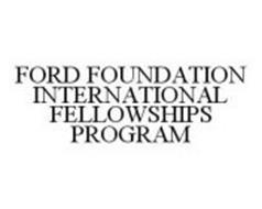 FORD FOUNDATION INTERNATIONAL FELLOWSHIPS PROGRAM