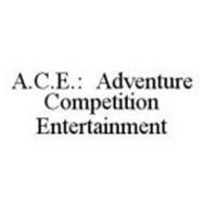 A.C.E.: ADVENTURE COMPETITION ENTERTAINMENT