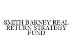 SMITH BARNEY REAL RETURN STRATEGY FUND