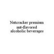 NUTCRACKER PREMIUM NUT-FLAVORED ALCOHOLIC BEVERAGES