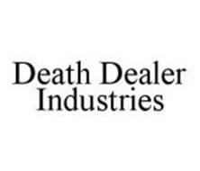 DEATH DEALER INDUSTRIES