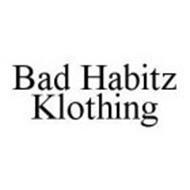 BAD HABITZ KLOTHING