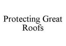 PROTECTING GREAT ROOFS