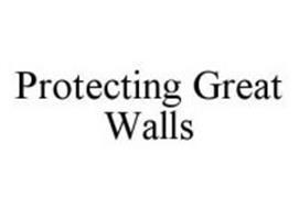 PROTECTING GREAT WALLS