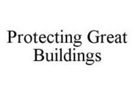 PROTECTING GREAT BUILDINGS