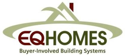 EQ HOMES BUYER-INVOLVED BUILDING SYSTEMS