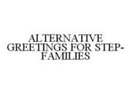 ALTERNATIVE GREETINGS FOR STEP-FAMILIES