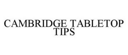 CAMBRIDGE TABLETOP TIPS