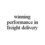 WINNING PERFORMANCE IN FREIGHT DELIVERY