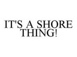 IT'S A SHORE THING!