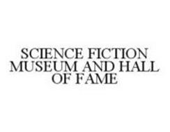 SCIENCE FICTION MUSEUM AND HALL OF FAME