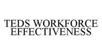 TEDS WORKFORCE EFFECTIVENESS