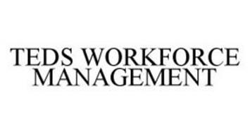 TEDS WORKFORCE MANAGEMENT