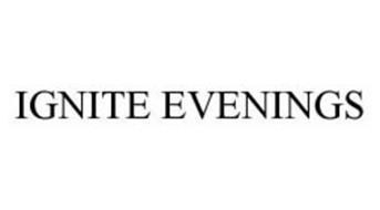 IGNITE EVENINGS