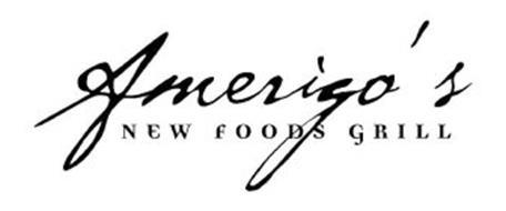 AMERIGO'S NEW FOODS GRILL