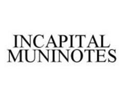 INCAPITAL MUNINOTES