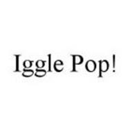 IGGLE POP!