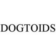 DOGTOIDS